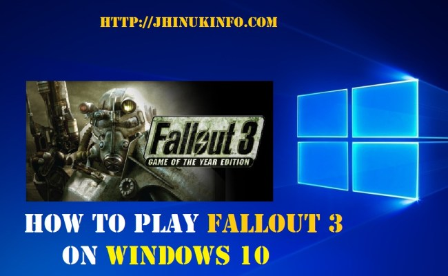 How To Play Fallout 3 On Windows 10 With Pictures