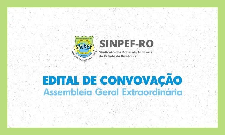 Edital de convocação de assembleia geral extraordinária do SINPEF/RO