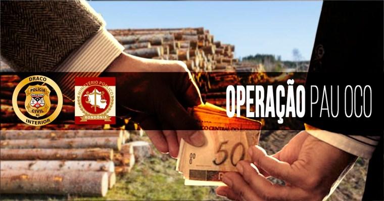 PAU OCO – Operação da Polícia Civil em Rondonia afasta servidores estaduais