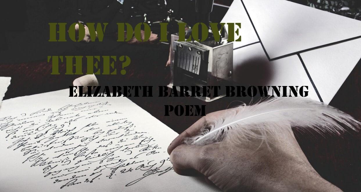 how do i love thee, elizabeth barrett browning how do i love thee, how do i love thee meaning,