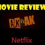 Ak vs Ak movie review 2020, একে বনাম একে মুভি রিভিউ