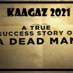 কাগজ সিনেমা ২০২১, Kaagaz moview review 2021