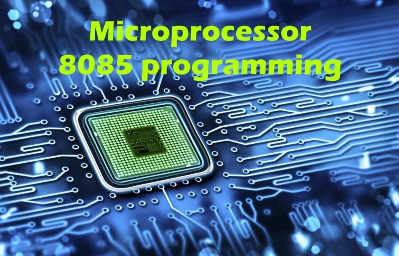 Microprocessor 8085 programming