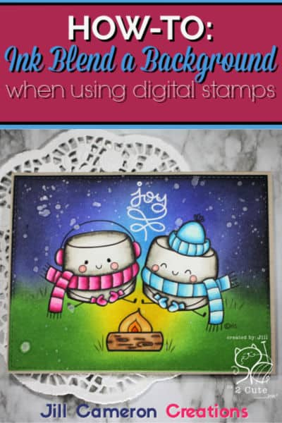 How-to: Ink Blend a Background when using digital stamps