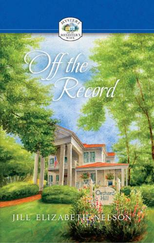 Cover for Jill Elizabeth Nelson's Book Off the Record, Mystery and the Minister's Wife Book #23