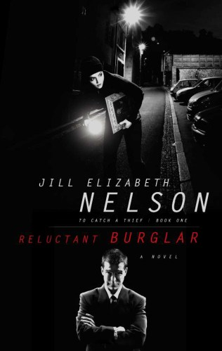 Cover for Jill Elizabeth Nelson's Reluctant Burglar, Book 1 in the To Catch A Thief Mystery Suspense Series