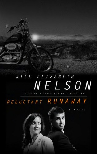 Cover for Jill Elizabeth Nelson's Reluctant Runaway, Book 2 in the To Catch A Thief Mystery Suspense Series