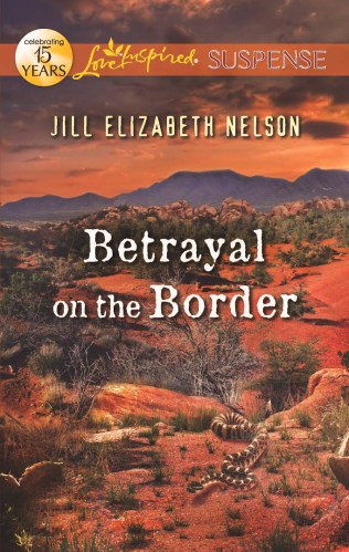 Cover for Jill Elizabeth Nelson's Book Betrayal on the Border, A Love Inspired Suspense Mystery