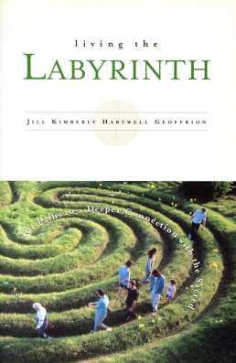 Cover of Living the Labyrinth by Jill Kimberly Hartwell Geoffrion