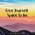 Give Yourself Space