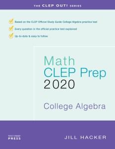 Math CLEP Prep College Algebra 2020 study guide