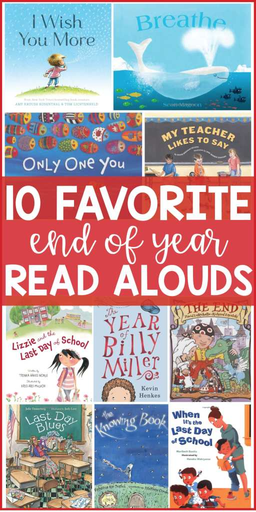 10 Must Read End of the Year Read Aloud- Perfect Books for the last day of school