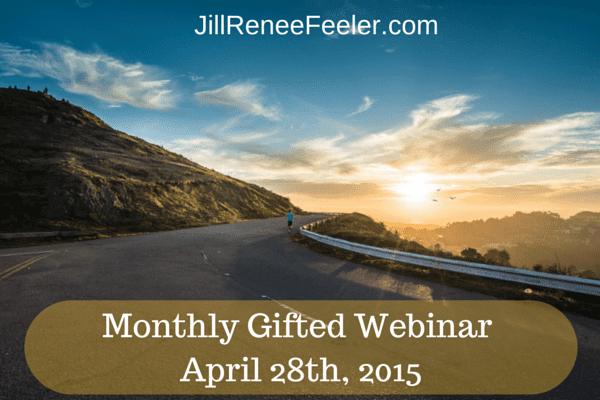 Jill Renee Feeler Gifted Webinar