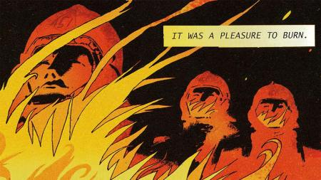 "The first line of Fahrenheit 451: ""It was a pleasure to burn."" The adaptation of the novel into a graphic novel is by Tim Hamilton (2009)"