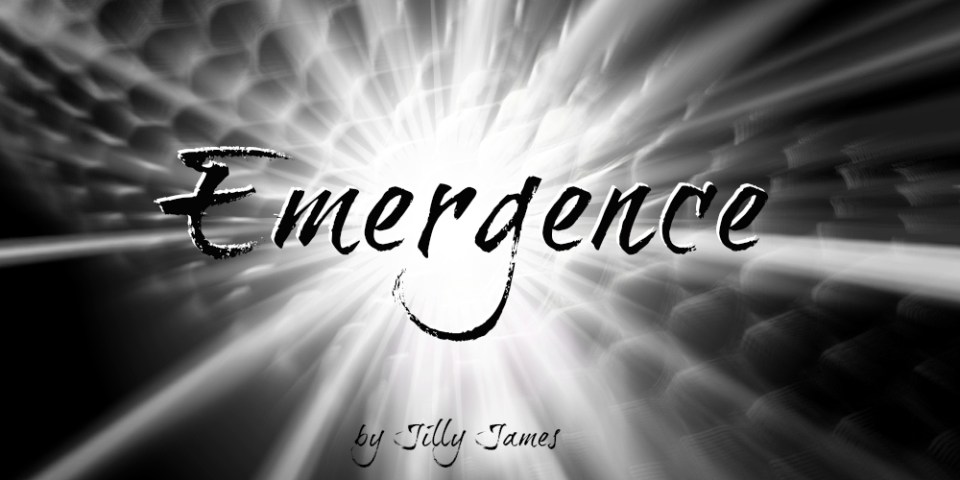 Emergence by Jilly James