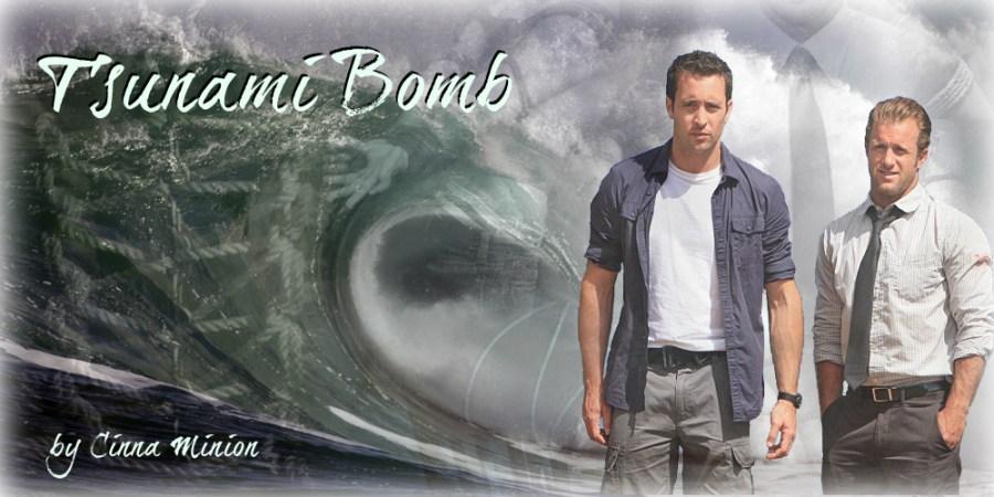 Tsunami Bomb by Cinna Minion