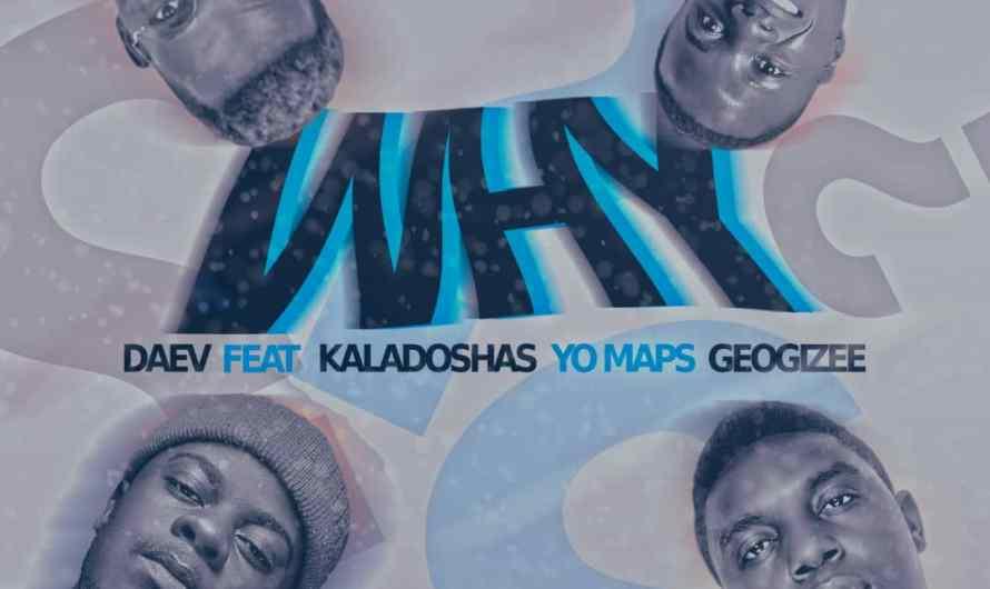 Daev Ft Kaladoshas X Yo Maps & Geogizee-Why.