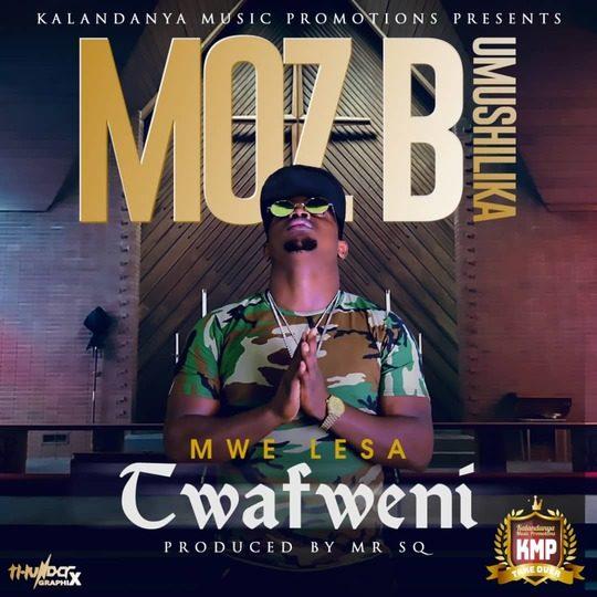 Moz B-Mwe Lesa Twafweni.