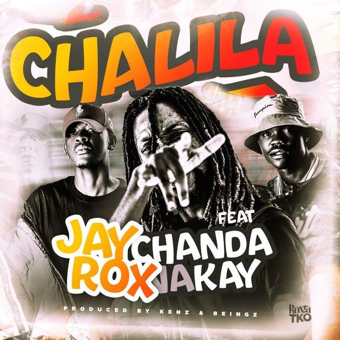 """jay rox ft. chanda na kay – """"chalila"""" prod. by kenz beingz"""