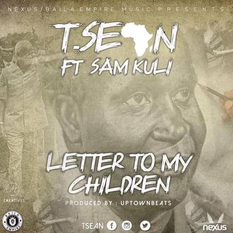 T-Sean Ft Sam Kuli-Letter To My Children.