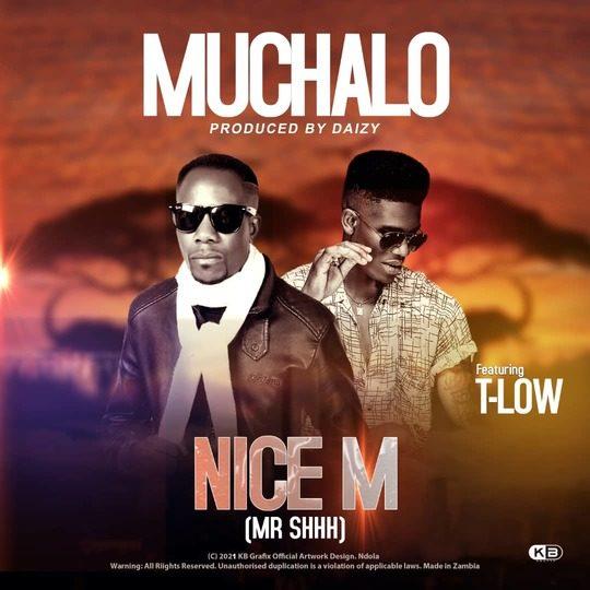 Nice M Ft T-Low-Muchalo (Prod. Diazy)