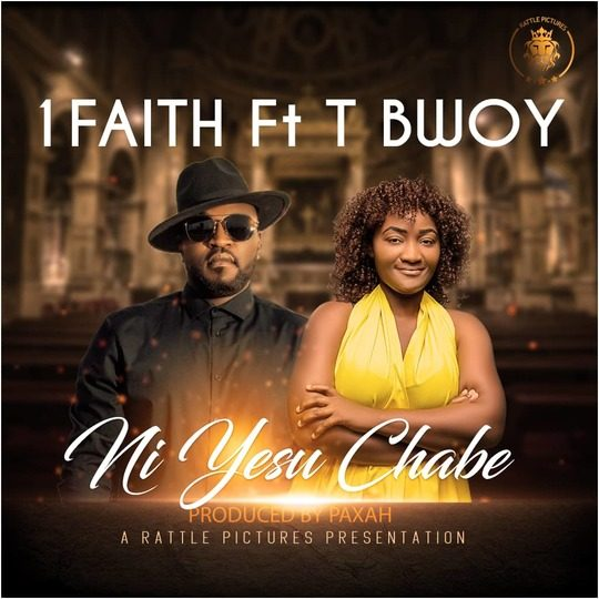 1Faith Ft Tbwoy-Ni Yesu Chabe (Prod. Paxah)