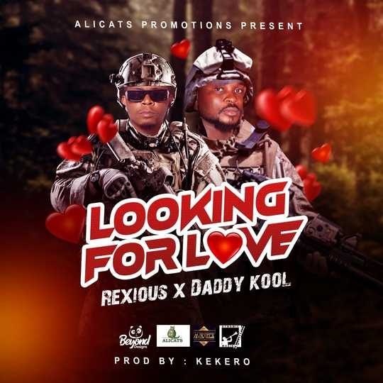 Rexious Ft Daddy Cool-Looking For Love.