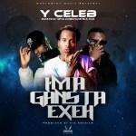 Y Celeb Ft Chef 187 & Kunkeyani Tha Jedi- Gangster Exeh (VIDEO+MP3)