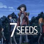 『7SEEDS』【OP】(Ark)の動画を楽しもう!