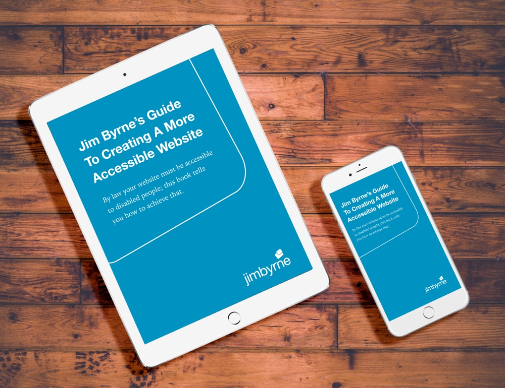 Jim Byrne's Guide To Creating A More Accessible Website