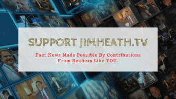 LAST DAY For Spring PLEDGE DRIVE – JimHeath.TV Survives Because Of Readers Like YOU