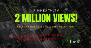 JimHeath.TV Hits 2 MILLION VIEWS! Loyal Subscribers Fueling FACT NEWS