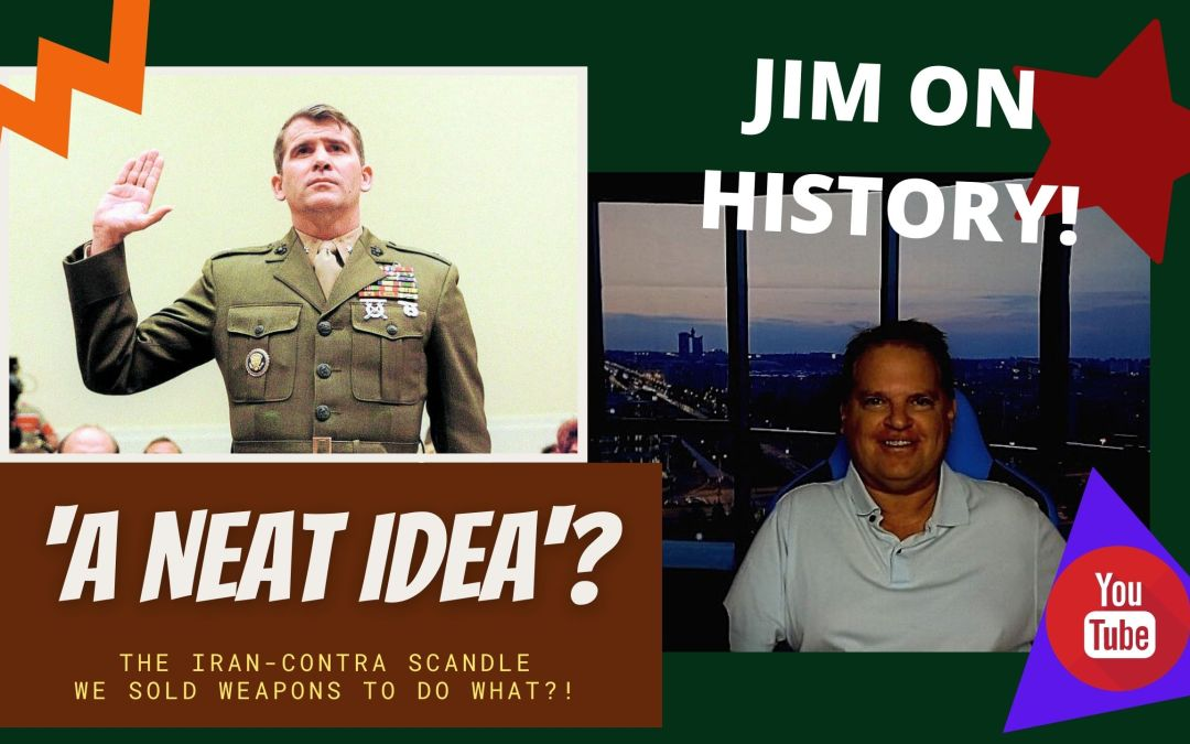 WATCH: Jim On History – A 'Neat Idea?' The Iran-Contra Scandal