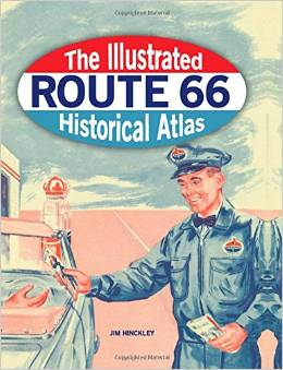 The Route 66 Illustrated Historical Atlas