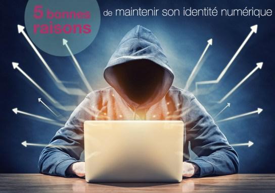 5 bonnes raisons de maintenir son identité numérique