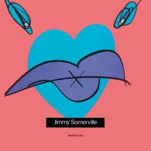 Jimmy Somerville - Read My Lips Deluxe