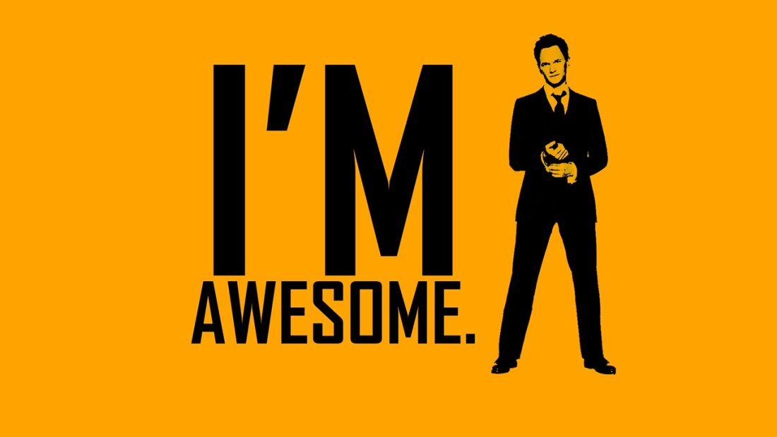 Barney Stinson - I'm Awesome