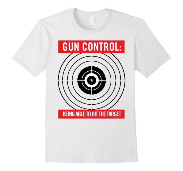 Gun Control: Being Able to Hit the Target T-shirt