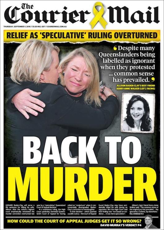 นสพ. the Courier Mail ฉบับ 1 ก.ย. 2016 เสนอข่าวศาลสูงกลับคำตัดสินศาลอุทธรณ์คดีนาย Gerard Baden-Clay ฆ่าภรรยากลับมาเป็นเจตนาฆ่าตามเดิม