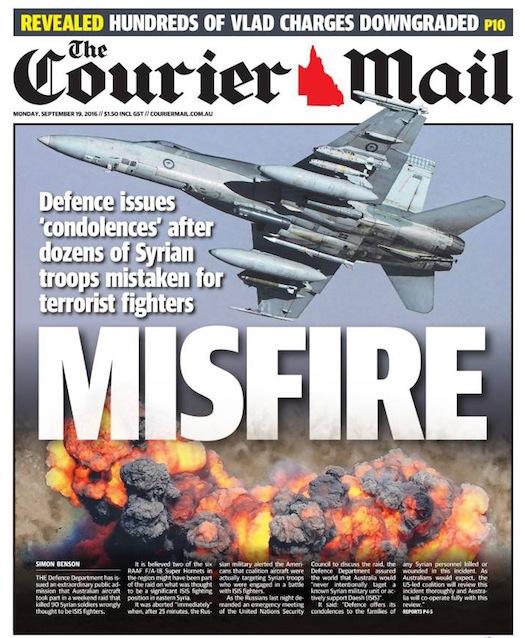 """นสพ. the Courier Mail ฉบับ 19 ก.ย. 2016 พาดหัวข่าว """"พลาดเป้า"""" กลาโหมออกแถลงแสดงความเสียใจหลังทหารซีเรียหลายสิบนายถูกกองบินรบถล่มเพราะสำคัญผิดคิดว่าเป็นกองกำลังก่อการร้าย"""