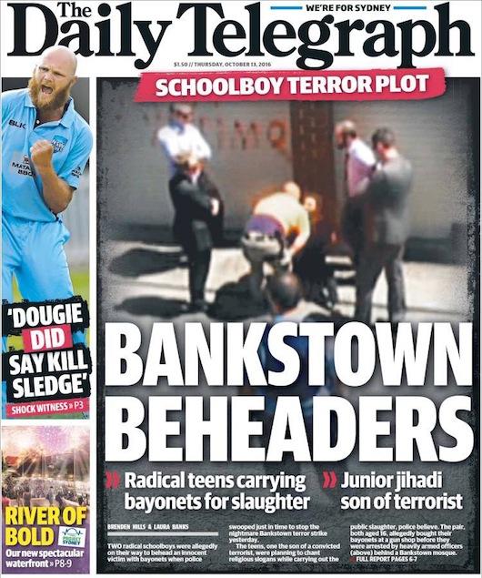 """นสพ. The Telegraph ฉบับ 13 ต.ค. 2016 ภาพหัวข่าว """"นักตัดหัวแห่ง Bankstown - เด็กนักเรียนวางแผนก่อการร้าย"""""""