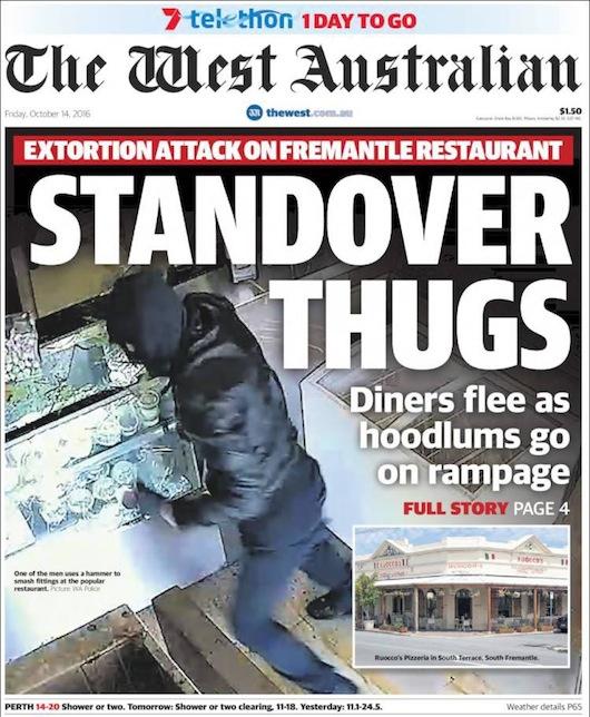 นสพ. The West Australian ฉบับ 14 ต.ค. 2016 เสนอข่าวเหตุการณ์คนร้ายบุกพังร้านอาหารที่ย่าน South Fremantle นครเพิร์ท หลังเจ้าของปฏิเสธให้เงิน