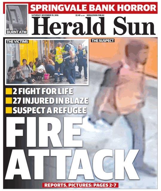 นสพ. Herald Sun ฉบับ 19 พ.ย. 2016 เสนอข่าวผู้ขอลี้ภัยชาวพม่าก่อเหตุหิ้วถังน้ำมันมาเผาธนาคาร มีผู้บาดเจ็บ 27 คน สาหัส 6 คน โดยมีเหยื่อสองคนกำลังต่อสู้เพื่อมีชีวิตรอด