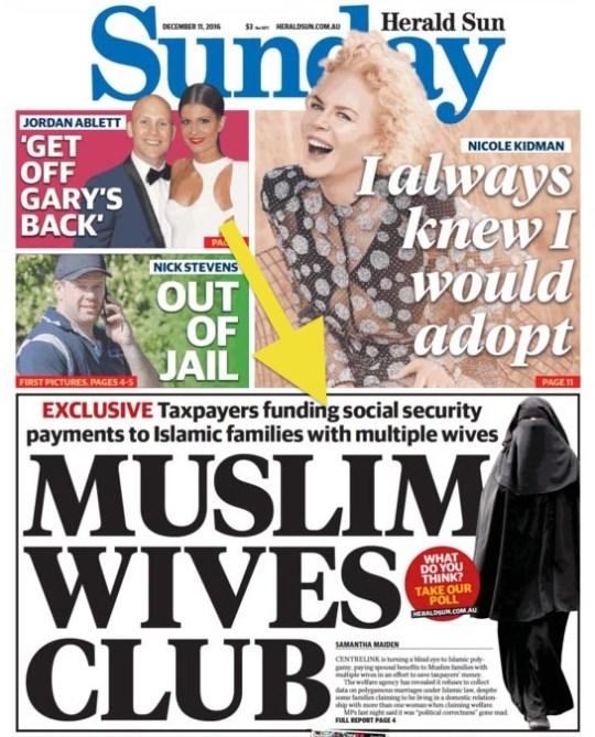 """นสพ. Sunday Herald Sun ฉบับ 11 ธ.ค. 2016 ด้านล่างเสนอข่าว """"สโมสรภรรยาชาวมุสลิม"""" ผู้เสียภาษีจ่ายเงินอุดหนุนรายจ่ายความมั่นคงทางสังคมให้กับครอบครัวชาวมุสลิมที่มีภรรยาหลายคน"""""""