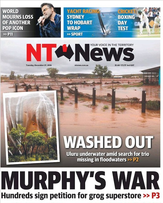 นสพ. NT News ฉบับ 27 ธ.ค. 2016 เสนอข่าวฝนตกหนักที่ Uluru ทำให้เกิดน้ำช่วงฉับพลัน