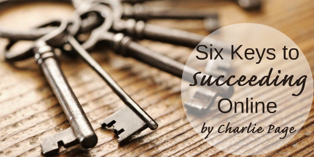 Six Keys To Succeeding Online