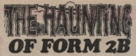 "Logo from ""The Haunting of Form 2B""; appropriately spooky font combined with modern lettering on the second half"