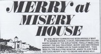 """Merry at Misery House"" logo. The logo often incorporated an introductory picture, such as this one, and the text box."