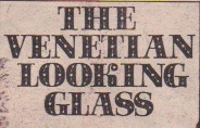 """The Venetian Looking Glass"" logo. The font emphasises the title more than the theme - a supernatural thriller."