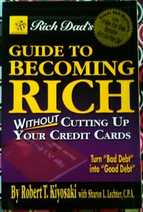 Guide to Becoming Rich without cutting your credit cards by Robert Kiyosaki